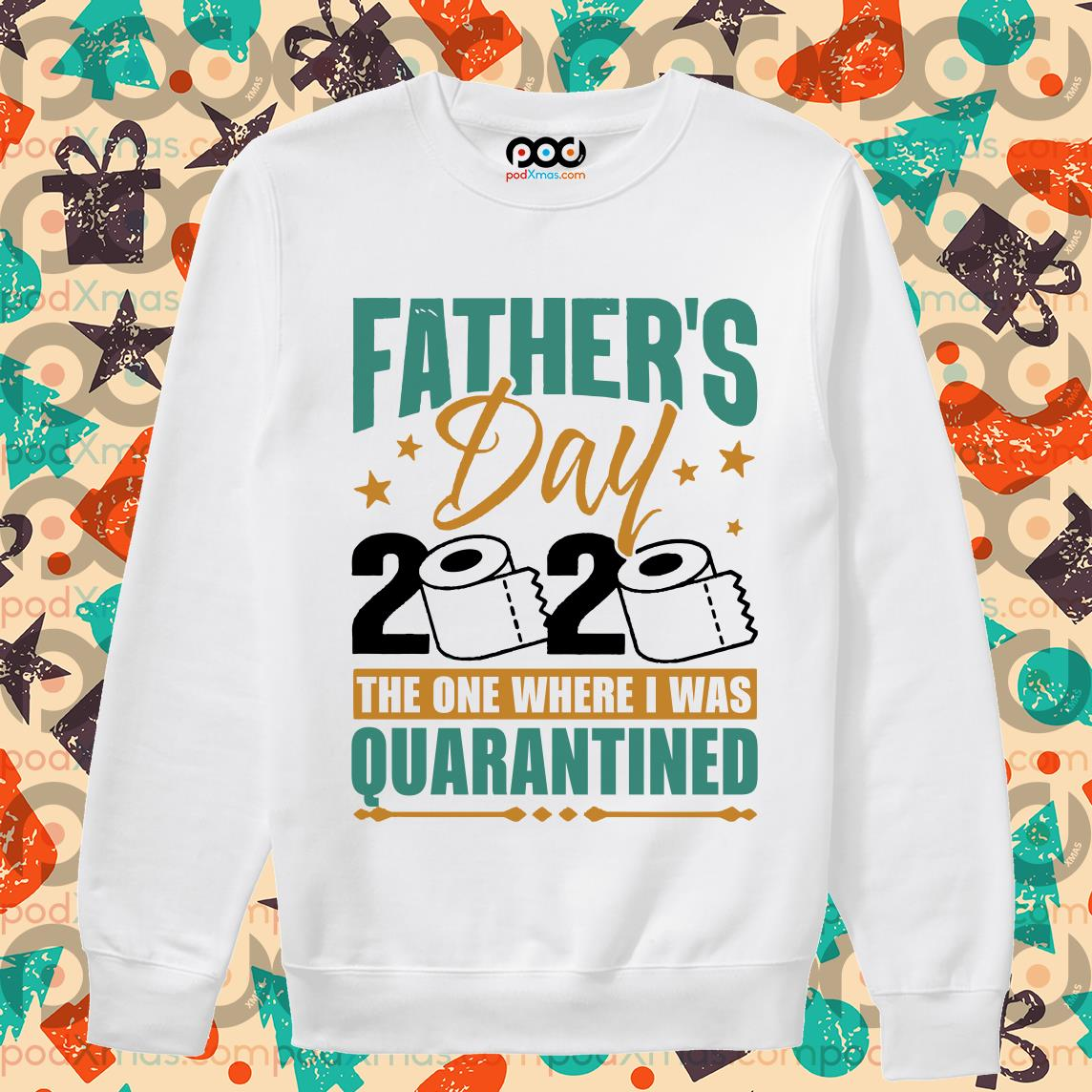 fathers day 2020 the one where i was quarantined sweater 1