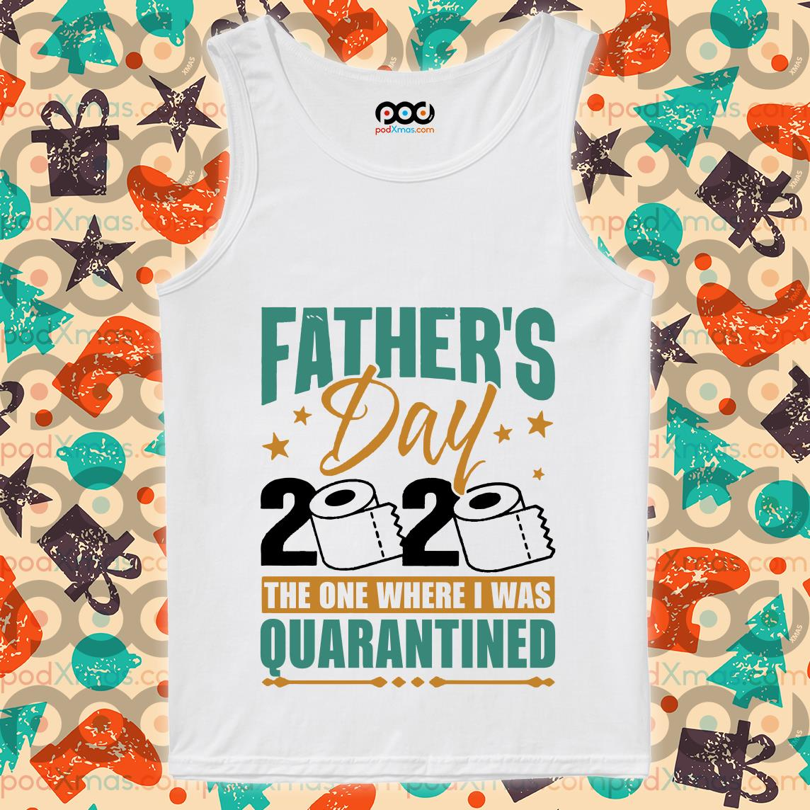 fathers day 2020 the one where i was quarantined tank top 1