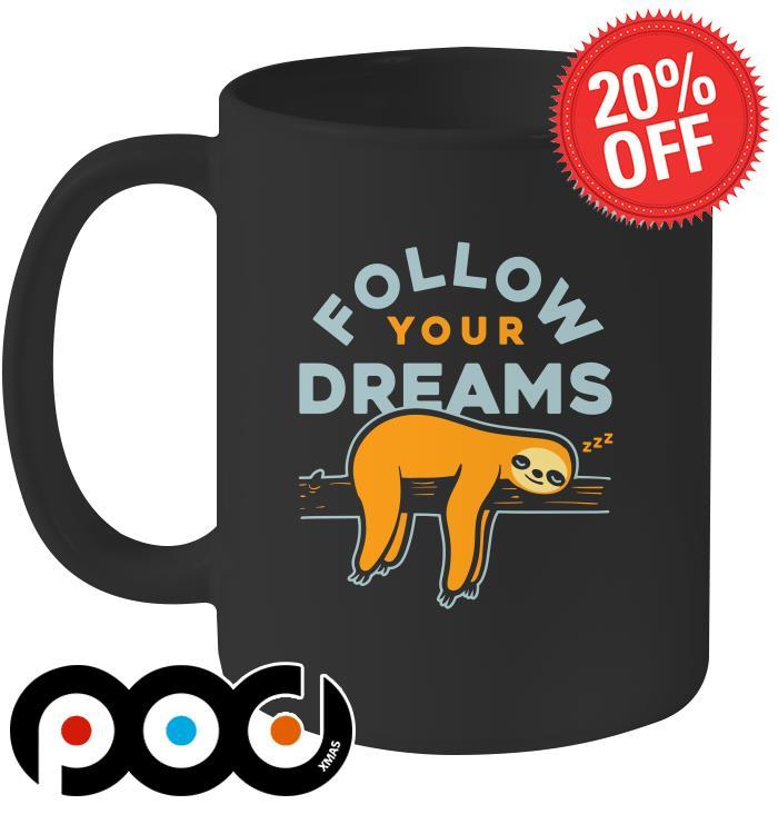 follow your dreams sloth mug