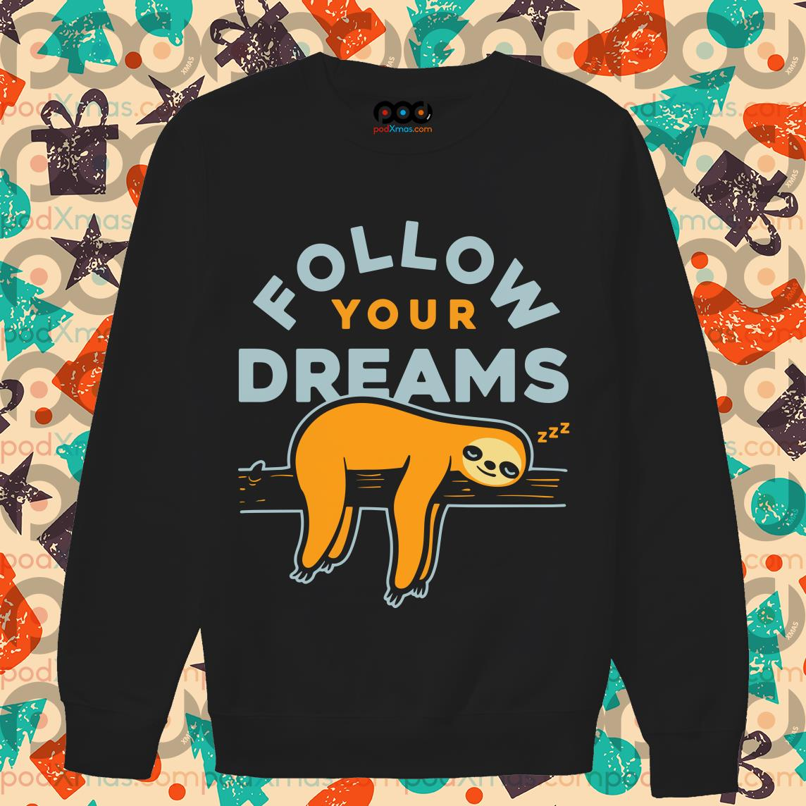 follow your dreams sloth sweater