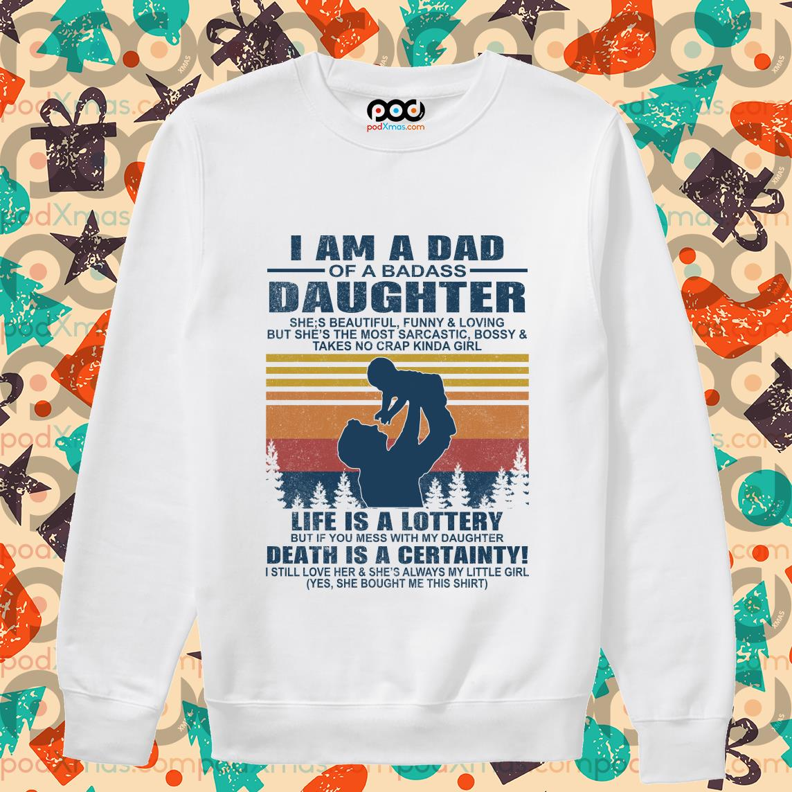 i am a dad of a dabass daughter life is a lottery beath is certainty sweater