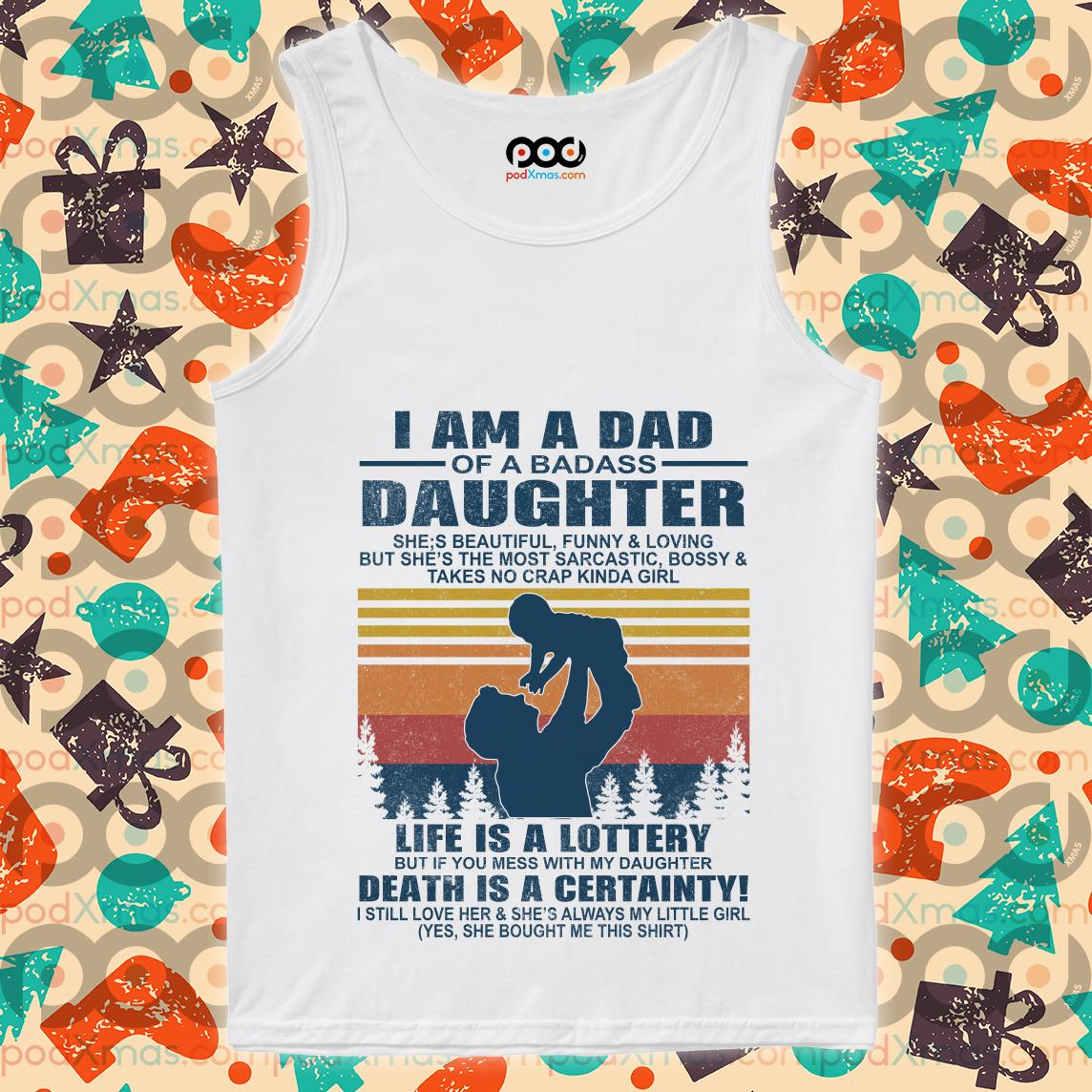 i am a dad of a dabass daughter life is a lottery beath is certainty tank top