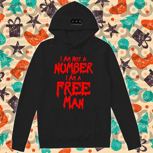 I am not number I am a free man s hoodie