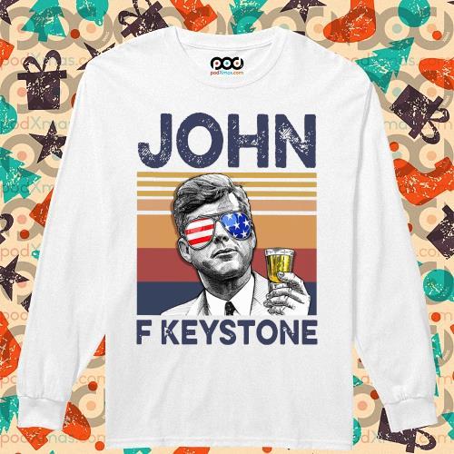 John F Keystone Drink Drink 4th of July vintage T-s longsleeved