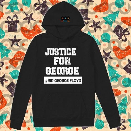 Just for George #Rip George Floyd s hoodie