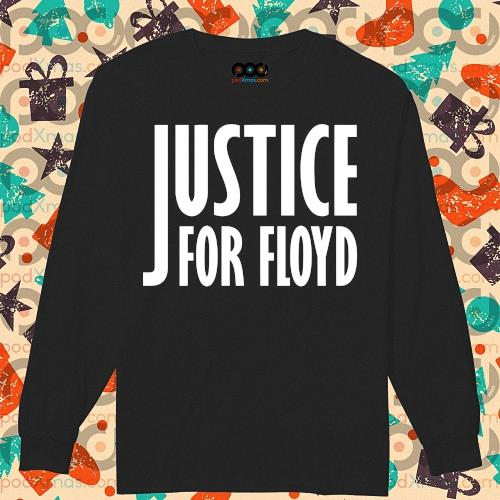 Justice for Floyd RIP s longsleeved