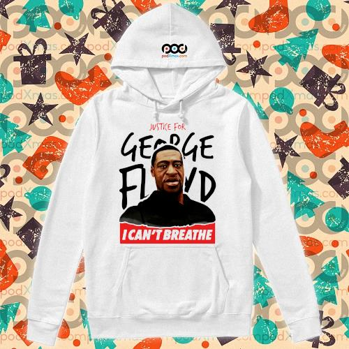 Justice for George Floyd I can't breathe t-s hoodie