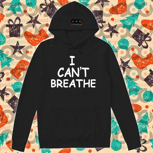 Lebron James I can't Breathe t-s hoodie
