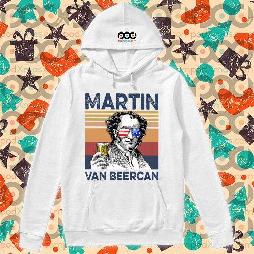 Martin Van Beercan Drink Drink 4th of July vintage T-s hoodie