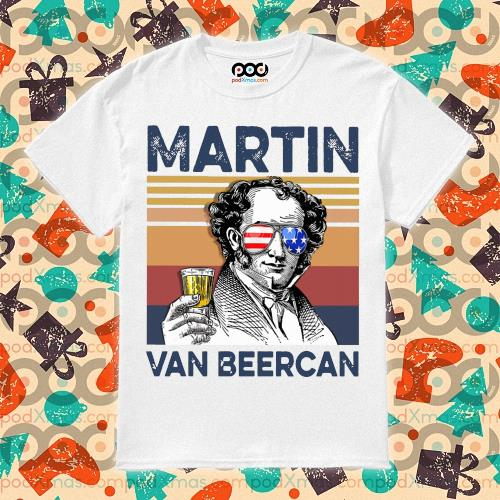 Martin Van Beercan Drink Drink 4th of July vintage T-shirt