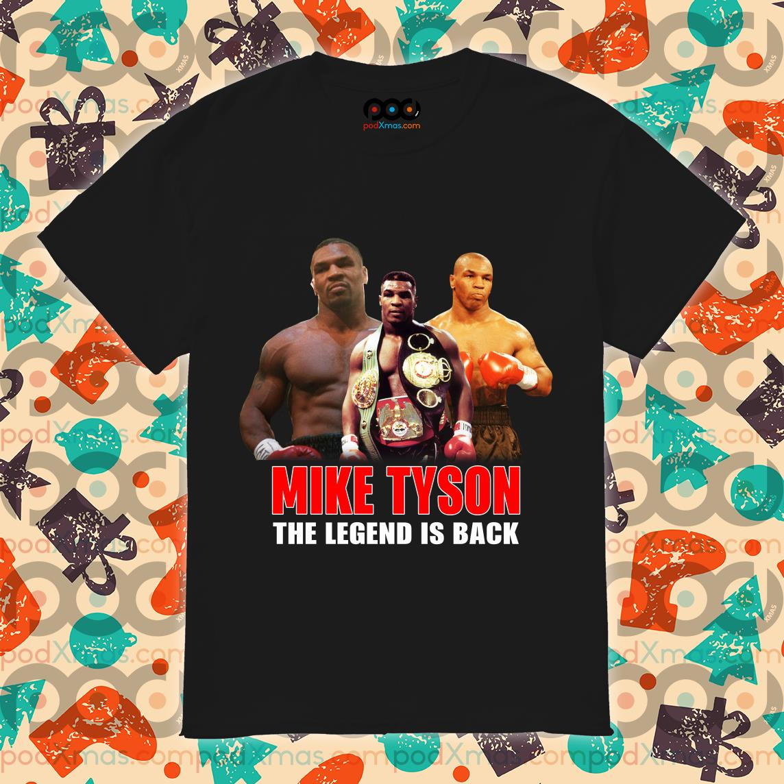 mike tyson the legend is back shirt