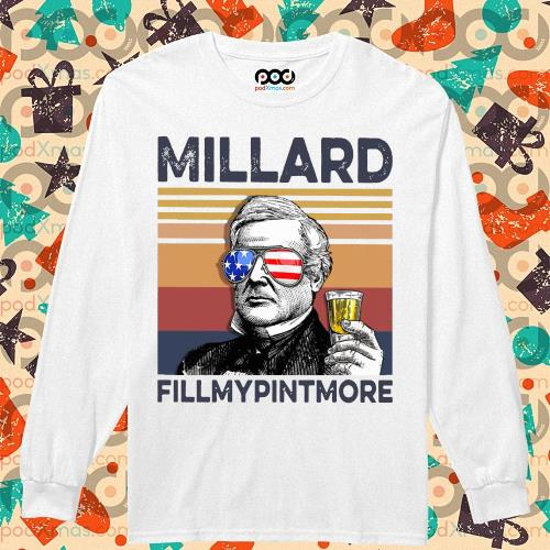 Millard Fillmypintmore Drink Drink 4th of July vintage T-s longsleeved