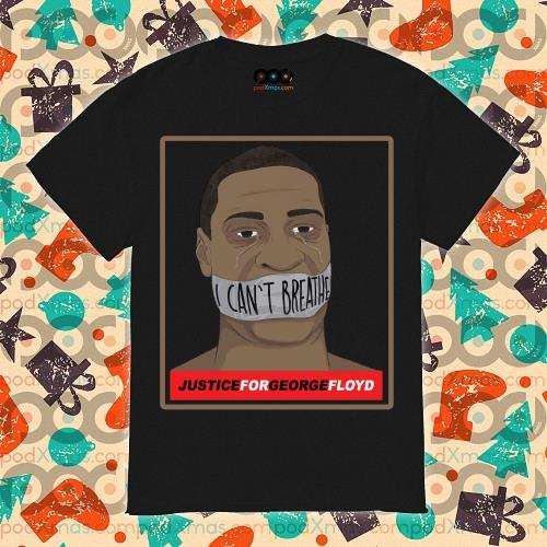 Official I can't Breathe Justice for George Floyd t-shirt