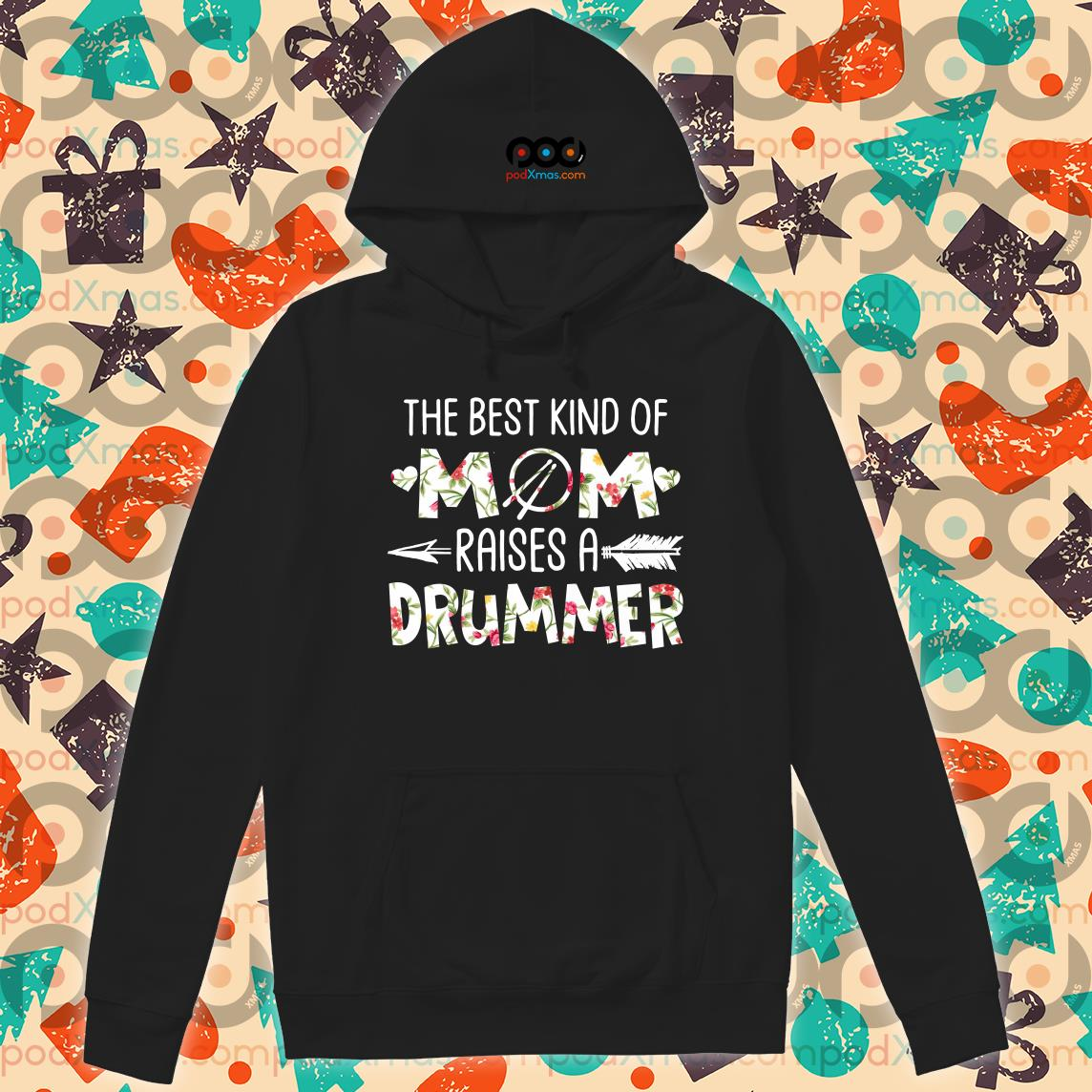 the best kind of mom raises a drummer flower hoodie