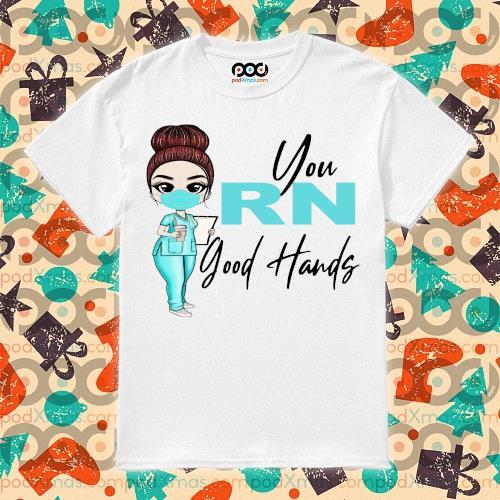 You RN Good Hands shirt