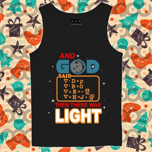And God said then there was light s tank-top