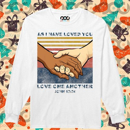 As I have loved you Love one another John 13'34 s longsleeved