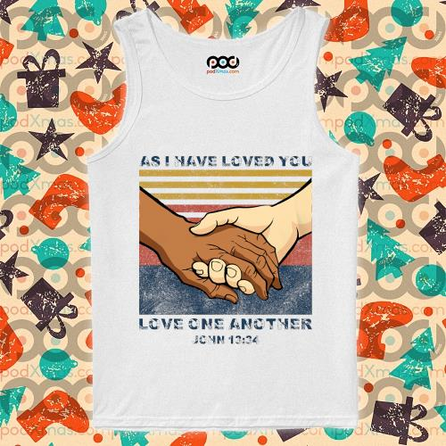 As I have loved you Love one another John 13'34 s tank-top