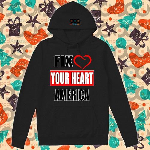 Fix your heart America s hoodie