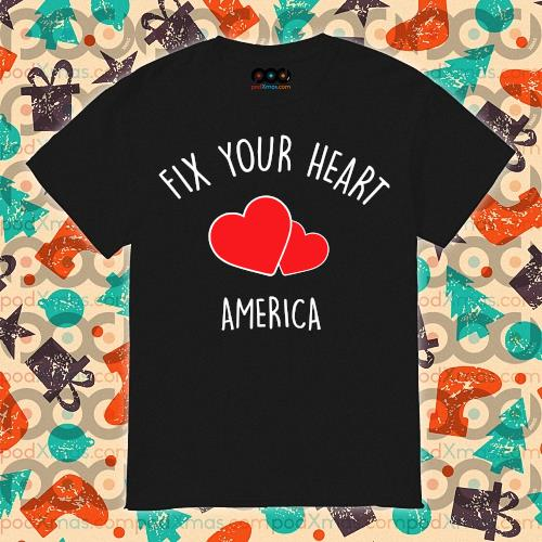 Fix your heart America t shirt