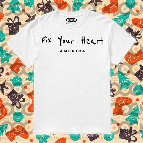 Fix your heart America t-shirt