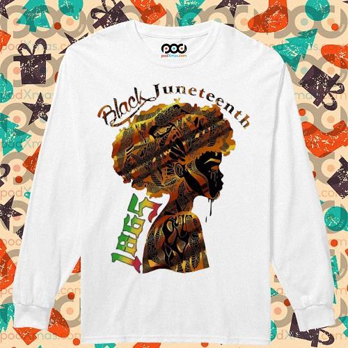 Girl Black Juneteenth since 1865 s longsleeved