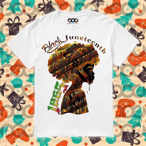 Girl Black Juneteenth since 1865 shirt