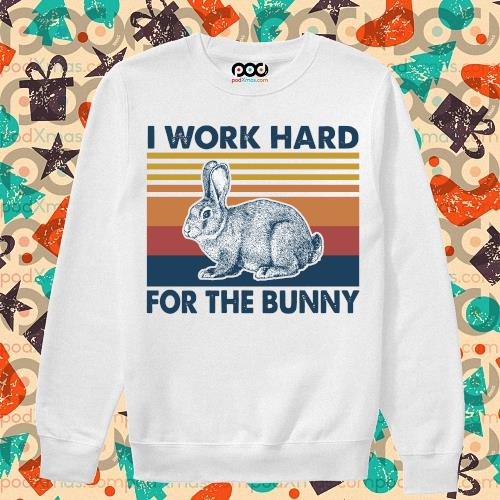 I work hard for the bunny vintage s sweater