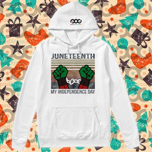 Juneteenth My Independence Day Vintage Shirt hoodie