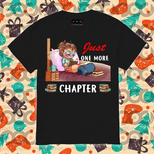 Just one more chapter girl reading book shirt