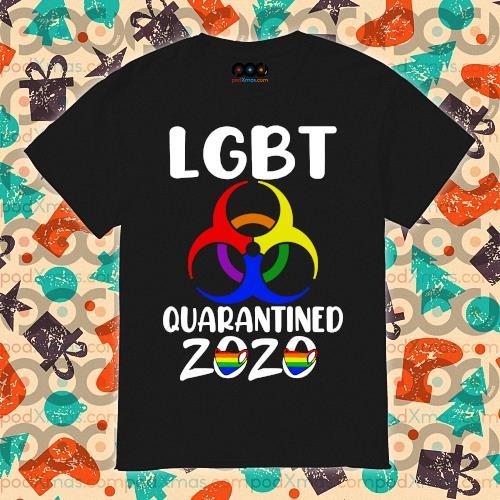 LGBT Quarantined 2020 shirt