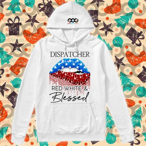 Lips Dispatcher red white and blessed Independence Day s hoodie
