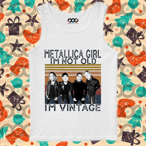 Metallica girl i'm not old I'm vintage s tank-top