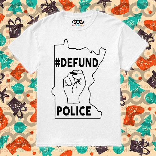 Minnesota Defund the police shirt