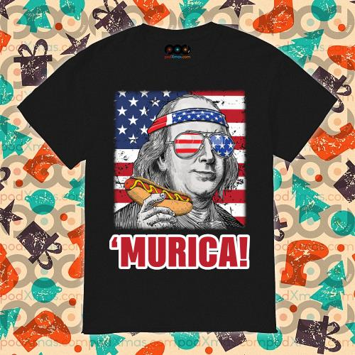 Murica Benjamin Franklin hot dog shirt