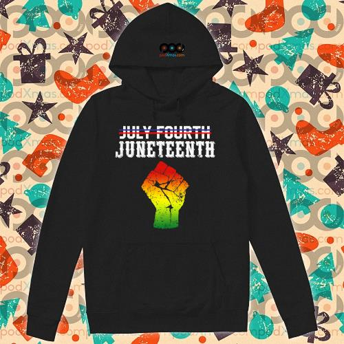 Not July Fourth Juneteenth Since 1865 Long Sleeve hoodie