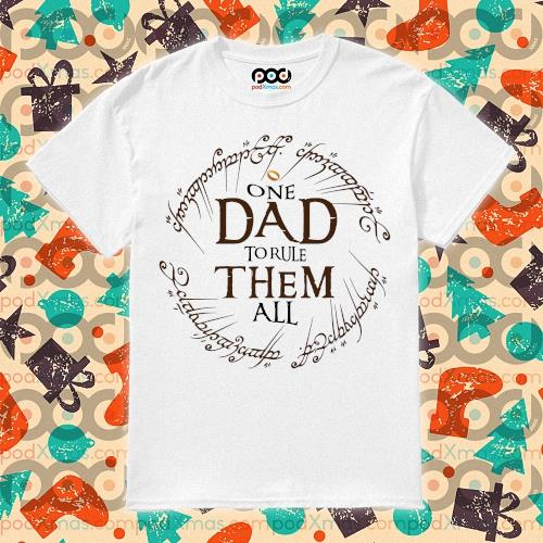 One dad to rule them all shirt