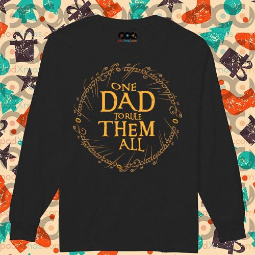 One Dad To Rule Them All T-s longsleeved