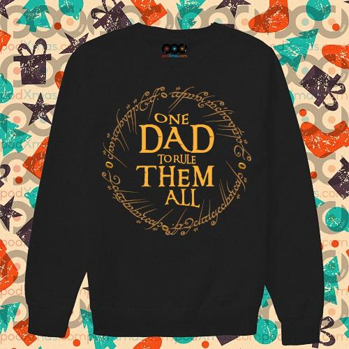 One Dad To Rule Them All T-s sweater