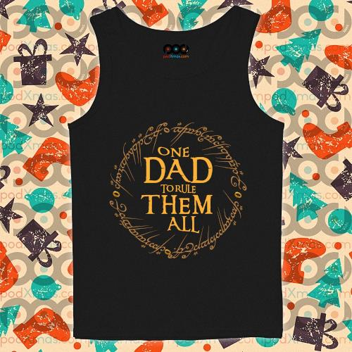 One Dad To Rule Them All T-s tank-top