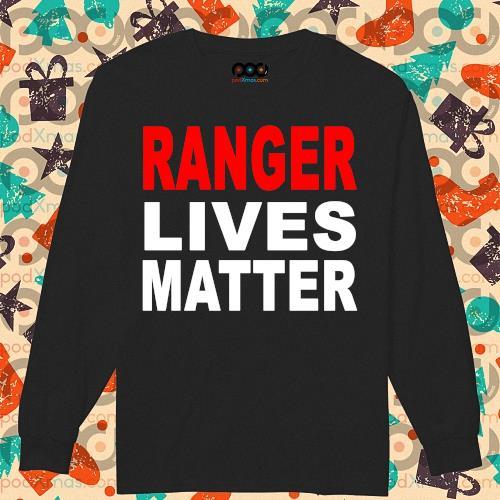 Ranger Lives Matter s longsleeved