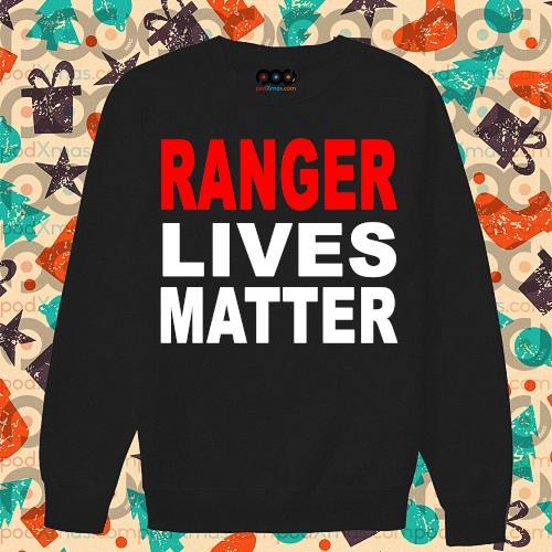 Ranger Lives Matter s sweater