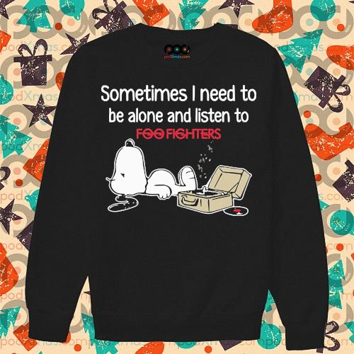 Snoopy Sometimes I need to be alone and listen to Foo Fighters s sweater