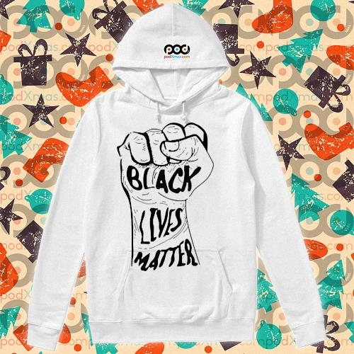 Strong Hand Black Lives Matter Shirt hoodie