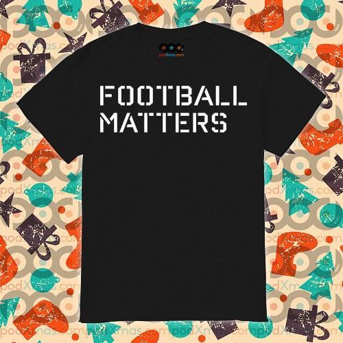 Swinney Football Matters shirt