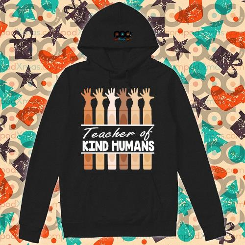 Teacher of Kind humans hand BLM s hoodie