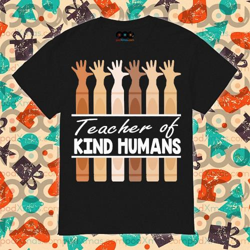 Teacher of Kind humans hand BLM shirt