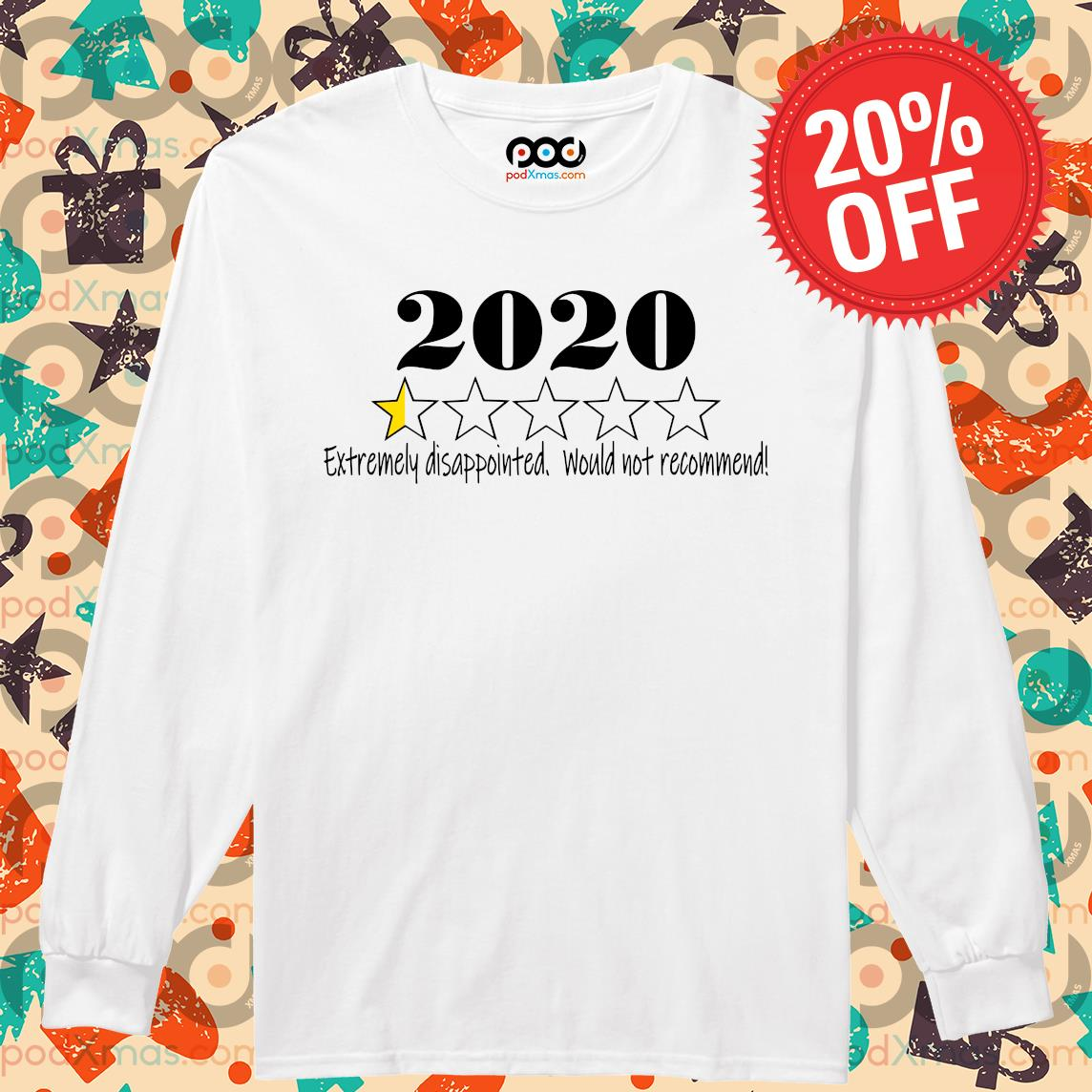 2020 stars Extremely disappointed would not recommend s Longsleeved PODxmas trang