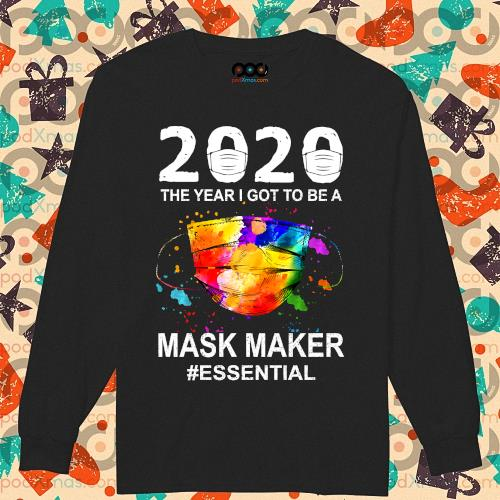 2020 the year I got to be a mask maker essential s longsleeved