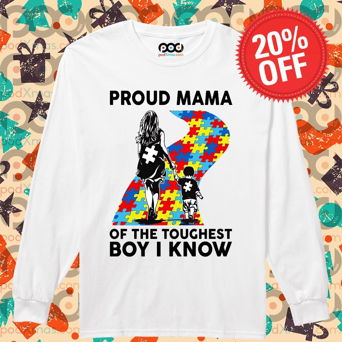 Autism Proud mama of the toughest boy I know s Longsleeved PODxmas trang